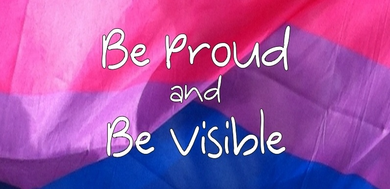"Bi-sexual flag ""be proud and be visible"" written over it"
