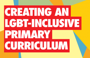 Create an LGBT-inclusive primary curriculum with Stonewall