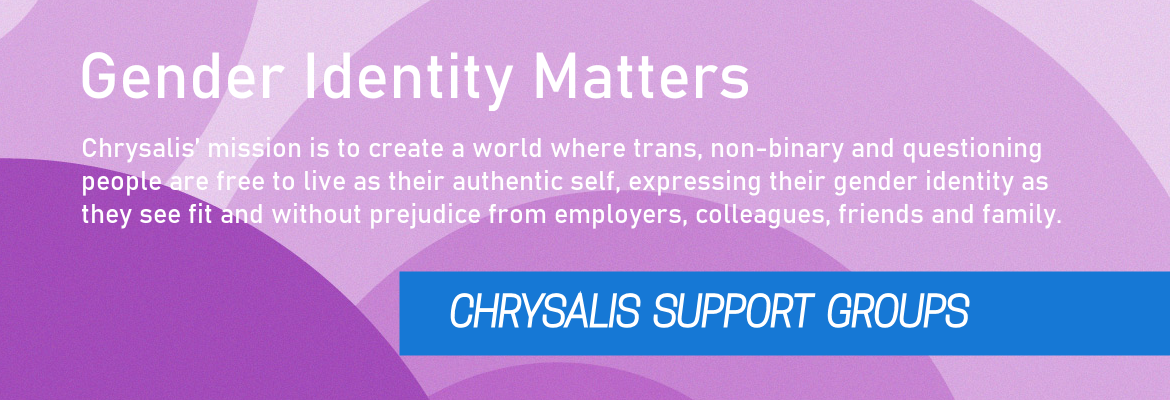 Banner for Chrysalis Support Groups Page